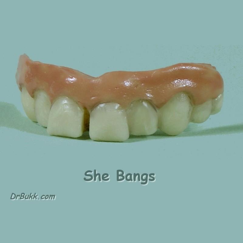 She Bangs Teef