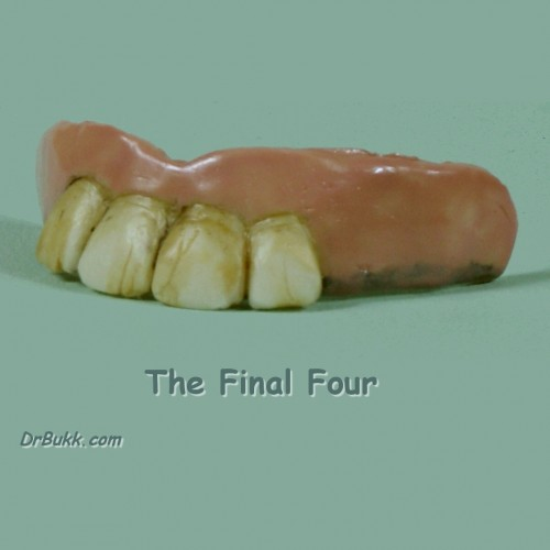 The Final Four Teeth