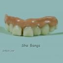She Bangs Teeth